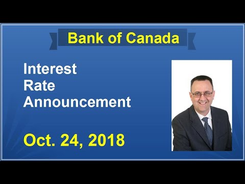 BANK OF CANADA / Oct. 24, 2018 / BOC Interest Rate Increase Explained / Reasons Why Rate Increase