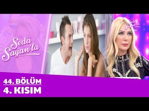 Seda Sayan'la 44. Bölüm 4. Kısım | 13 Mart 2018