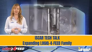 Iscar tech talk - iscar expands its logiq4feed family of fast feed milling