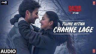 Full Audio: Tujhe Kitna Chahne Lage | Kabir Singh | Mithoon Feat. Arijit Singh | Shahid K, Kiara A