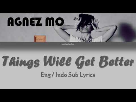 [ENG/INDO SUB] AGNEZ MO - THINGS WILL GET BETTER LYRICS VIDEO