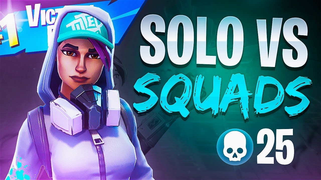 25 Kill Win Solo Vs Squads Fortnite Battle Royale Youtube