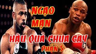 Top Võ Sĩ Boxing, Những Kẽ Kiêu Ngạo Nhất Hành Tinh, Lãnh Lấy Hậu Quả Đau Lòng, Phần 5