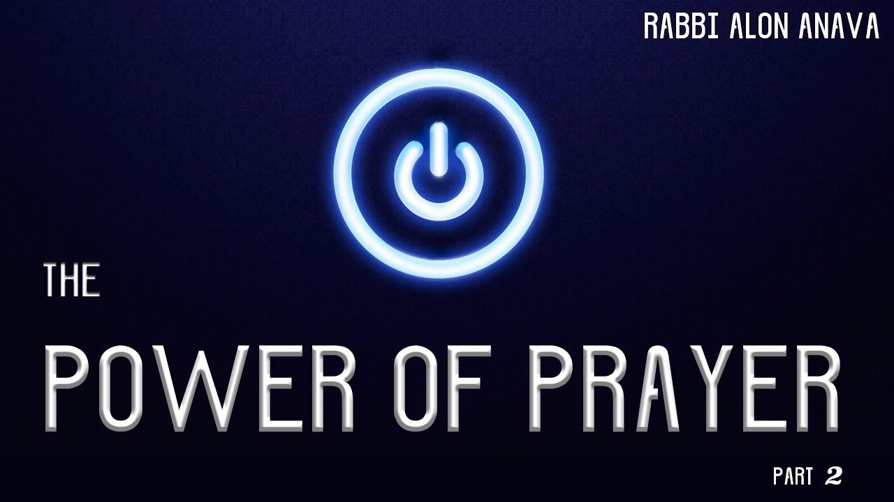 Download The power of prayer - Part 2 - Rabbi Alon Anava