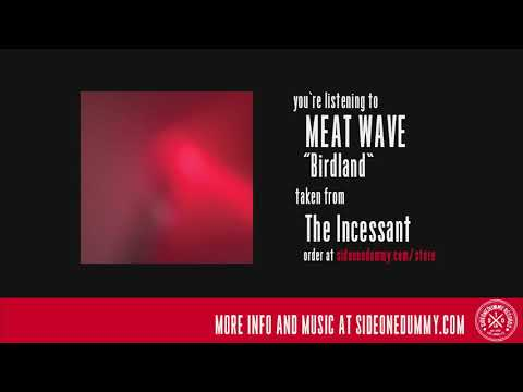 Meat Wave - Birdland