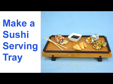 How to Make a Wooden Sushi Tray with Sliding Dovetail Legs
