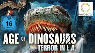Age of Dinosaurs - Terror in L.A. (Sci-Fi | deutsch)