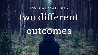 Abortion My Two Different Outcomes