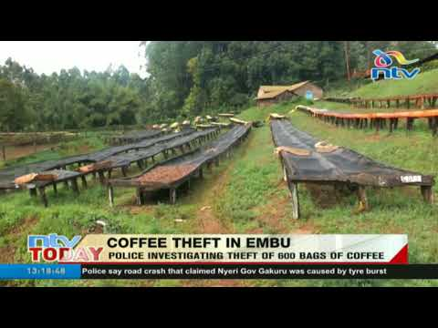 Embu North police investigating theft of 600 bags of coffee