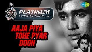Platinum song of the day Aaja Piya Tohe Pyar Doon 11th February R J Ruchi