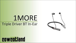 [Cowcot TV] Présentation casque 1More Triple Driver BT In-Ear