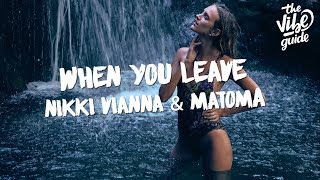 Nikki Vianna & Matoma - When You Leave (Lyric Video) thumbnail