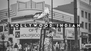 Hollywood Indian | A Documentary by Gabrielle Norte