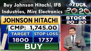 Buy Johnson Hitachi, IFB Industries, Mirc Electronics   Stock 20- 20   CNBC Awaaz