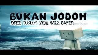 Dree Tukloy- Bukan Jodoh ( feat Wizz Baker ) HODmusicpresent2019