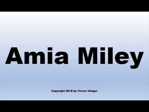 How To Pronounce Amia Miley from YouTube · Duration:  27 seconds