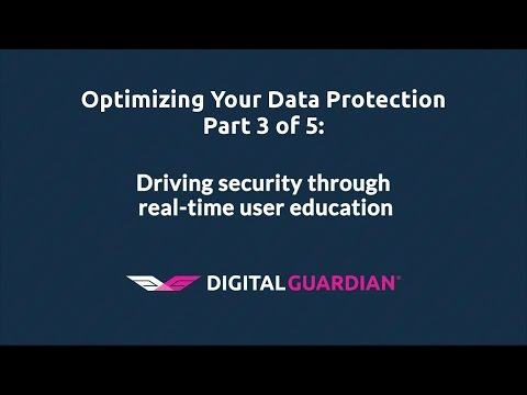 Driving security using real-time user education | Optimizing Your Data Protection 3/5