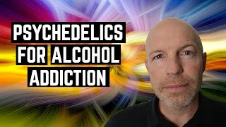 Can Psychedelics Help Alcohol Addiction?