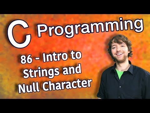 C Programming Tutorial 86 - Intro to Strings and Null Character