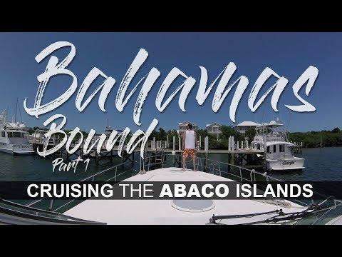 Cruising the Abaco Islands in the Bahamas - Part 1