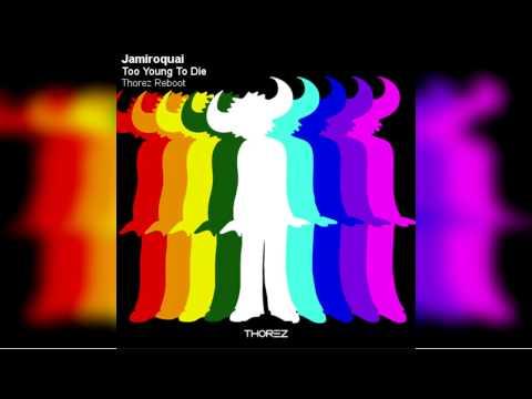 Jamiroquai - Too Young To Die (Thorez Reboot)