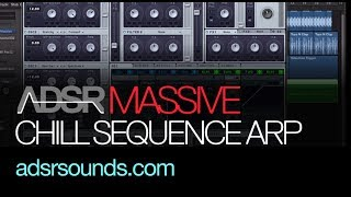 NI Massive tutorial - Chill Out Sequence