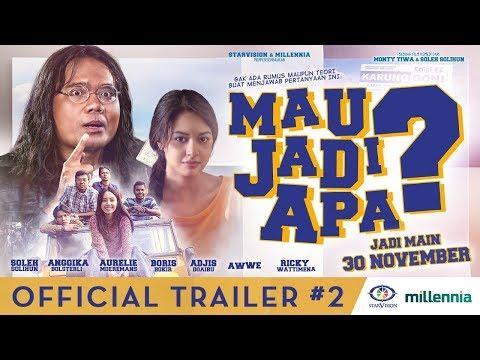 MAU JADI APA? Official Trailer #2 ( Tayang 30 November 2017 )