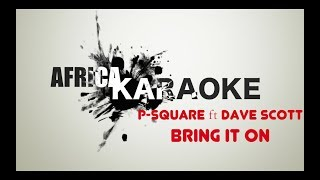 Download PSquare - Bring it On ft. Dave Scott | Karaoke Version (instrumental + Lyrics) MP3 song and Music Video