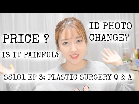 SS101 Ep3: Plastic Surgery Q & A (PART 1) PRICE,PAIN, RECOVERY And ID PHOTO CHANGE?