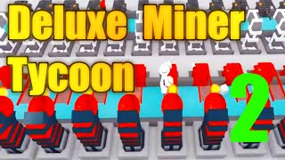 [ROBLOX: Deluxe Miner Tycoon] - Lets Play Ep 2 (Short) - Nothing Else