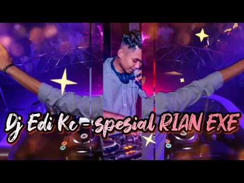 DJ EDI KC - SPECIAL RIAN EXE
