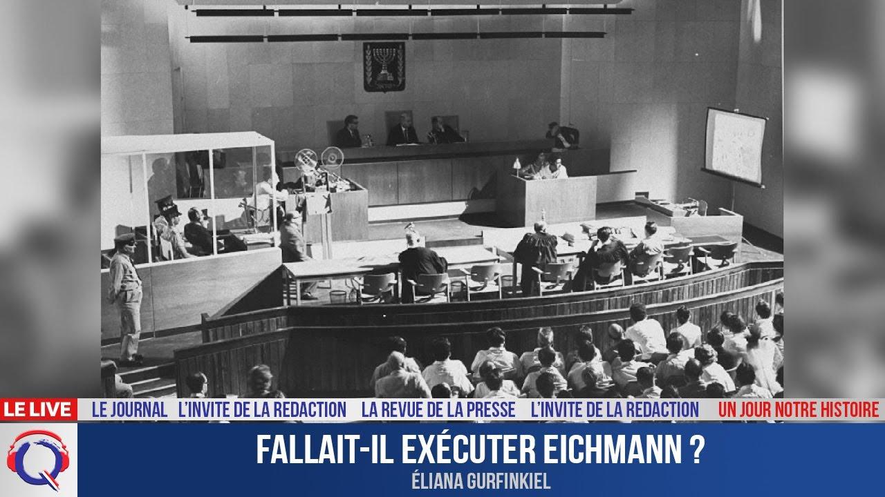 Fallait-il exécuter Eichmann ? - Un jour notre Histoire du 4 mai 2021