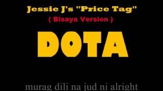 "Jessie J's ""Price Tag"" (Bisaya version) DotA"