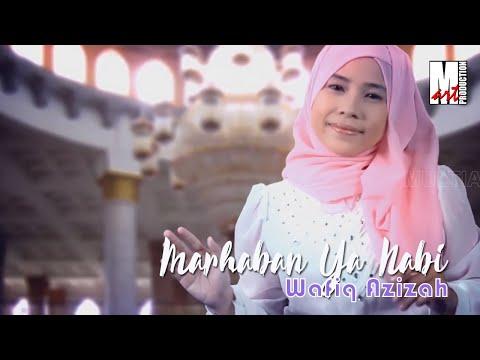 MARHABAN YA NABI  - Hj. WAFIQ AZIZAH
