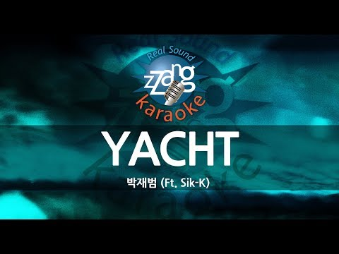 [짱가라오케/원키/노래방] 박재범(Jay Park)-YACHT (Ft. Sik-K) KPOP Karaoke [ZZang KARAOKE]