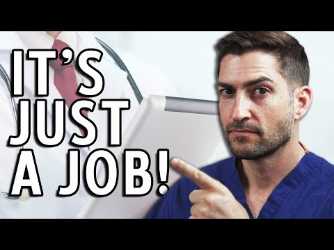 It's JUST A Job - Doctor, Surgeon, Nurse?  They're Just Jobs!!