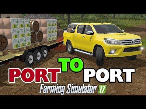 PORT TO PORT | Farming Simulator 2017