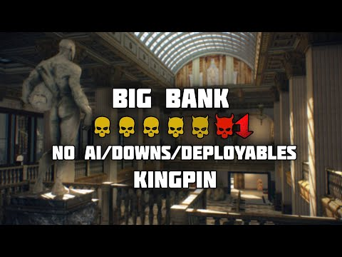 [PAYDAY 2] Big Bank DS/OD Solo no AI/Downs/Deployables - Kingpin |