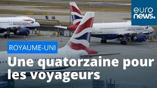 Au Royaume-Uni, la « quatorzaine » des voyageurs provoque levée de boucliers et moqueries