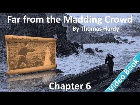 Chapter 06 - Far from the Madding Crowd by Thomas Hardy - The Fair - The Journey - The Fire