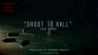 Shoot to Kill - Tommee Profitt (feat. QUIVR)