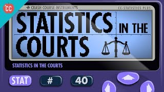 Statistics in the Courts: Crash Course Statistics #40
