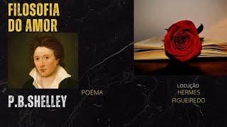 "#Poetry - P. B. Shelley - ""Love's Philosophy"""