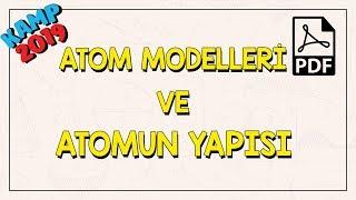 Atom Modelleri ve Atomun Yapısı  | Kamp2019