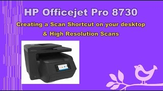 hp officejet pro 8710 8720 8730 6960 series 6970 series create scan shortcut high res scans