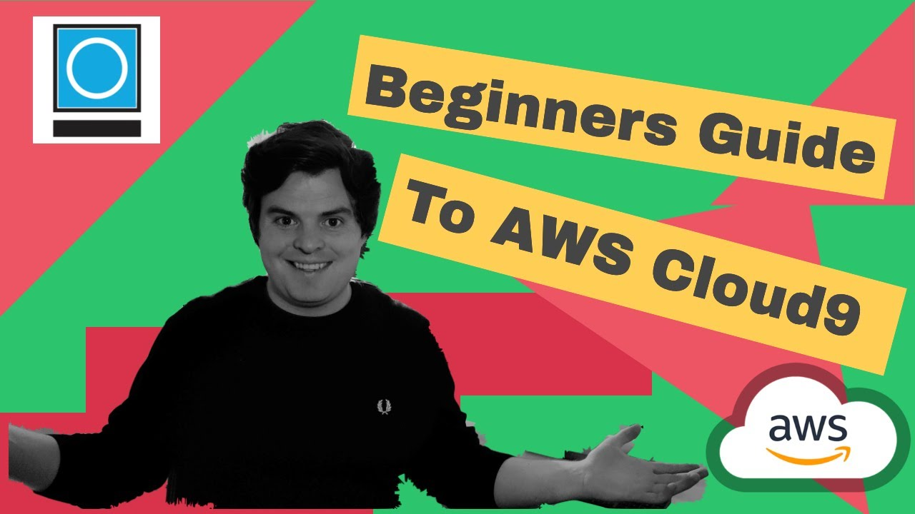 Beginners Guide To AWS Cloud9