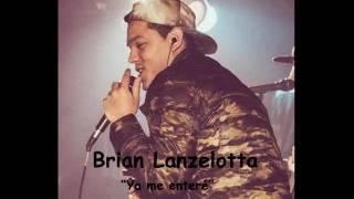 Brian Lanzelotta 2016 - Ya me enteré