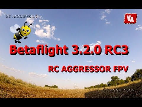 Betaflight 3.2.0 RC3 RC AGGRESSOR FPV