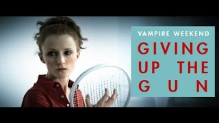 Vampire Weekend - Giving Up The Gun (subtitulado al español)