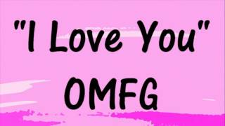 OMFG - I Love You - EDM - Free Download Electronic Dance Music